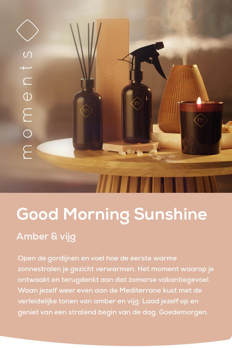 Moments   Good morning sunshine